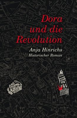 Dora und die Revolution, Anja Hinrichs