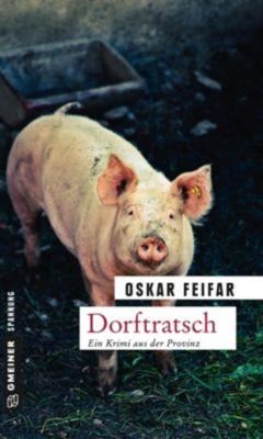 Dorftratsch, Oskar Feifar