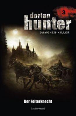 Dorian Hunter, Dämonen-Killer - Der Folterknecht -  pdf epub