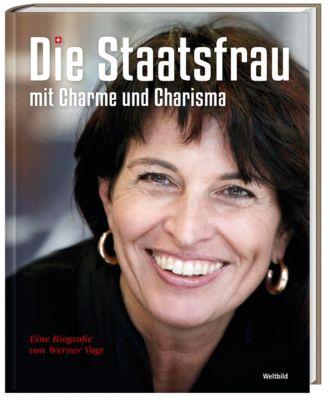 Doris Leuthard - Die Staatsfrau mit Charme und Charisma - Werner Vogt pdf epub