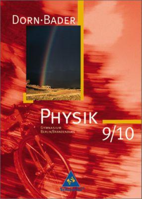 Dorn-Bader Physik, Gymnasium, Ausgabe Berlin/Brandenburg: 9./10. Schuljahr, Schülerband