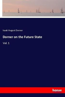 Dorner on the Future State, Isaak August Dorner
