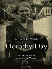 Dorothy Day, Terrence C. Wright