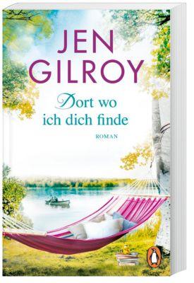 Dort, wo ich dich finde - Jen Gilroy |