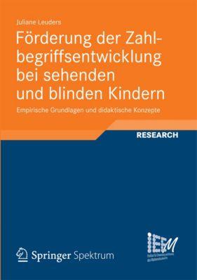 Dortmunder Beiträge zur Entwicklung und Erforschung des Mathematikunterrichts: Förderung der Zahlbegriffsentwicklung bei sehenden und blinden Kindern, Juliane Leuders