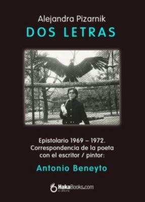 Dos Letras, Alejandra Pizarnik, Antonio Beneyto