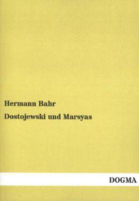 Dostojewski und Marsyas - Hermann Bahr |