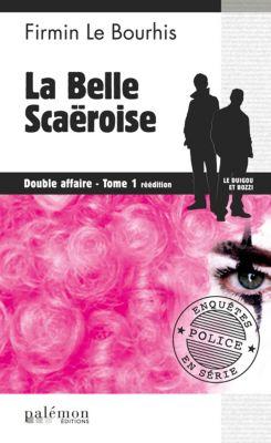 Double affaire: La belle Scaëroise, Firmin Le Bourhis