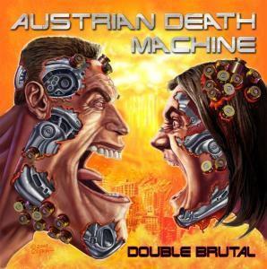 Double Brutal, Austrian Death Machi
