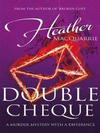 Double Cheque, Heather MacQuarrie