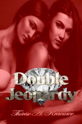 Double Jeopardy, Therese A Kraemer