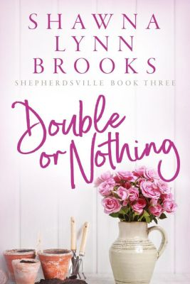 Double or Nothing, Shawna Lynn Brooks