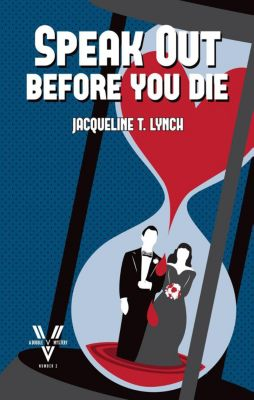 Double V Mysteries: Speak Out Before You Die (Double V Mysteries, #2), Jacqueline T. Lynch