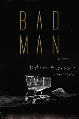 Doubleday: Bad Man, Dathan Auerbach