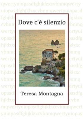 Dove c'è silenzio, Teresa Montagna