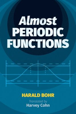 Dover Books on Mathematics: Almost Periodic Functions, Harald Bohr