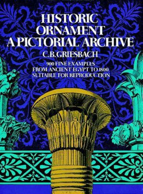 Dover Pictorial Archive: Historic Ornament, C. B. Griesbach