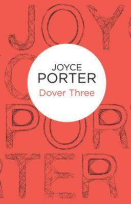 Dover Three (Wilfred Dover 3) (Bello), Joyce Porter