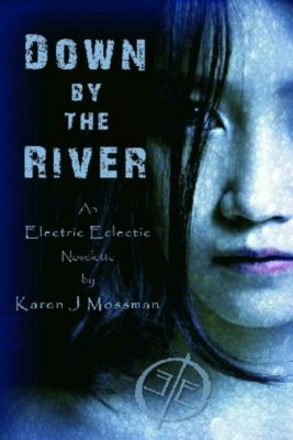 Down by the River, Karen J Mossman