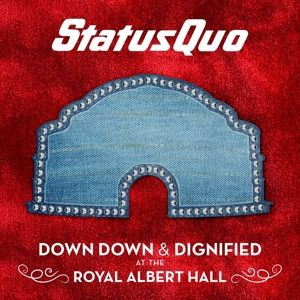 Down Down & Dignified At The Royal Albert Hall, Status Quo