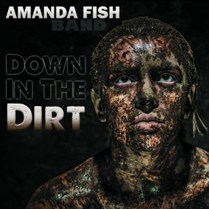 Down In The Dirt, Amanda Fish Band
