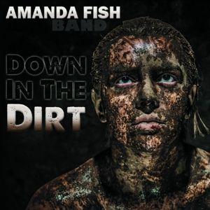 Down In The Dirt, Amanda Fish Band
