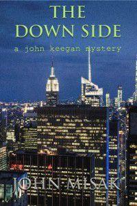 Down Side, Book 4 in the John Keegan Mystery Series, John Misak