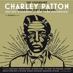 Down The Dirt Road Blues - 1929-34, Charley Patton