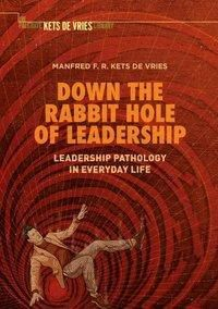 Down the Rabbit Hole of Leadership, Manfred F. R. Kets de Vries