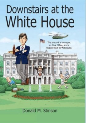 Downstairs at the White House, Donald M Stinson