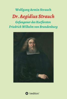 Dr. Aegidius Strauch, Wolfgang Armin Strauch