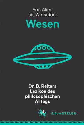 Dr. B. Reiters Lexikon des philosophischen Alltags: Wesen - B. Reiter pdf epub