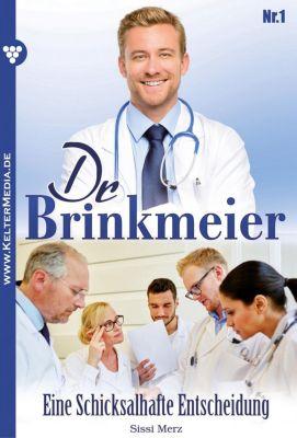 Dr. Brinkmeier: Dr. Brinkmeier 1 - Arztroman, SISSI MERZ