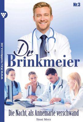 Dr. Brinkmeier: Dr. Brinkmeier 3 - Arztroman, SISSI MERZ
