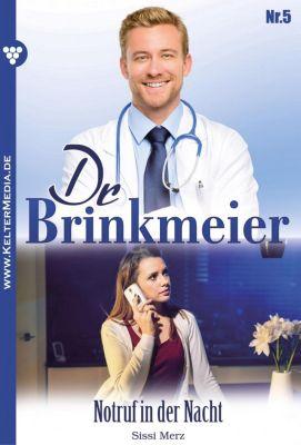 Dr. Brinkmeier: Dr. Brinkmeier 5 - Arztroman, SISSI MERZ