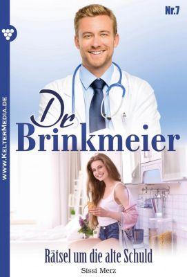 Dr. Brinkmeier: Dr. Brinkmeier 7 - Arztroman, SISSI MERZ