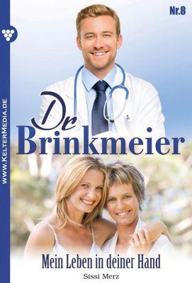 Dr. Brinkmeier: Dr. Brinkmeier 8 - Arztroman, SISSI MERZ