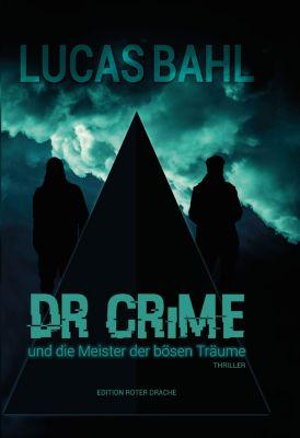 Dr Crime und die Meister der bösen Träume, Lucas Bahl