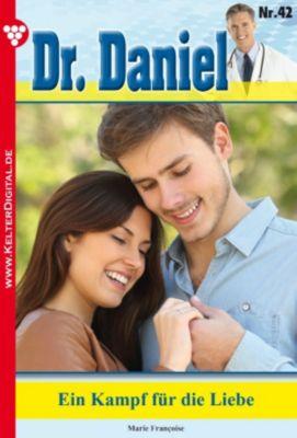 Dr. Daniel: Dr. Daniel 42 - Arztroman, Marie Françoise