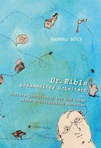 Dr. Eibls gesammeltes Scheitern, Hannes Böck