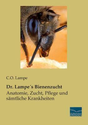 Dr. Lampe's Bienenzucht - C. O. Lampe  