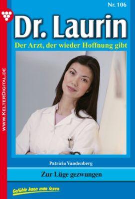 Dr. Laurin: Dr. Laurin 106 - Arztroman, Patricia Vandenberg