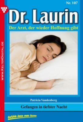 Dr. Laurin: Dr. Laurin 107 - Arztroman, Patricia Vandenberg