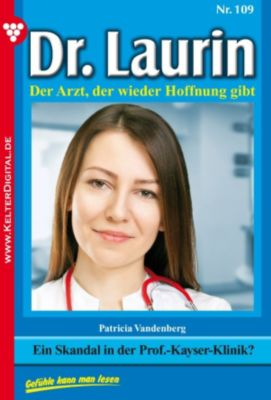 Dr. Laurin: Dr. Laurin 109 - Arztroman, Patricia Vandenberg