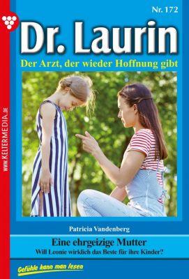 Dr. Laurin: Dr. Laurin 172 – Arztroman, Patricia Vandenberg