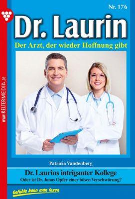 Dr. Laurin: Dr. Laurin 176 – Arztroman, Patricia Vandenberg