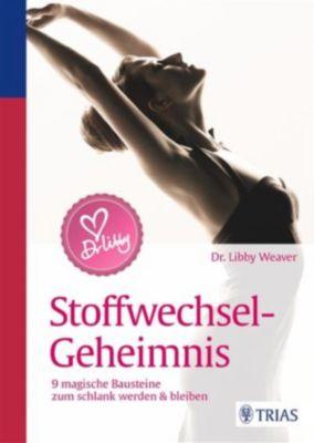 Dr. Libby´s Stoffwechsel-Geheimnis, Libby Weaver