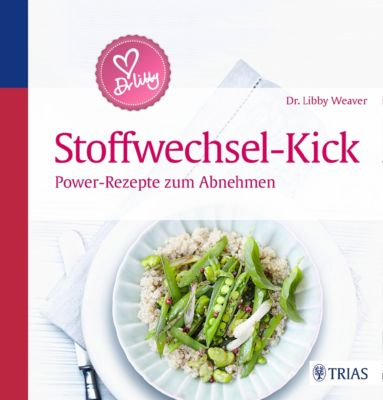 Dr. Libby´s Stoffwechsel-Kick, Libby Weaver