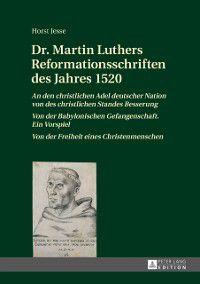 Dr. Martin Luthers Reformationsschriften des Jahres 1520, Horst Jesse