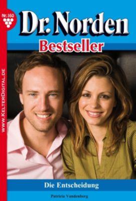 Dr. Norden Bestseller: Dr. Norden Bestseller 160 - Arztroman, Patricia Vandenberg